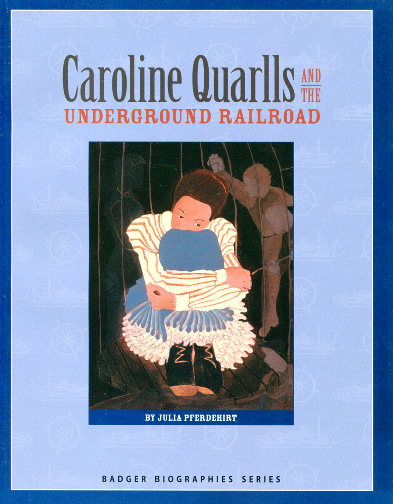 Caroline Quarlls and the Underground Railroad, book cover by Jerry Butler
